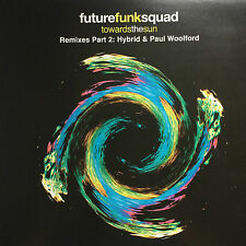 Future Funk Squad - Towards The Sun Remixes Part 2: Hybrid & Paul Woolford