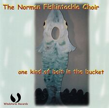 THE NORMAN FISHINTACKLE CHOIR : ONE KIND OF BAIT IN THE BUCKET / CD - NEU