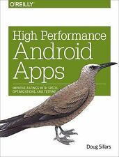 High Performance Android Apps by Doug Sillars (2015, Paperback)