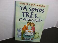 YA SOMOS TRES... ¿Y AHORA QUE? por  HAYDÉE SARA CISNEROS