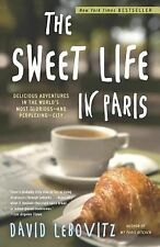 The Sweet Life in Paris: Delicious Adventures in the World's Most Glorious-an...
