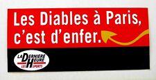 Autocollant LES DIABLES A PARIS C'EST D'ENFER -  Sticker collector Année 80/90