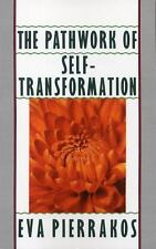 The Pathwork of Self-Transformation by Eva Pierrakos (1990, Paperback)