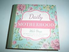 Daily Motherhood : 365 Days of Inspiration for the Hardest Job You'll Ever Love