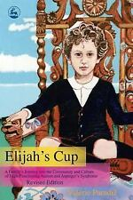 Elijah's Cup: A Family's Journey Into The Community And Culture Of High-Function