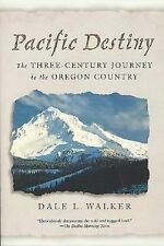 Pacific Destiny: The Three-Century Journey to the Oregon Country-ExLibrary