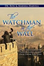 The Watchman on the Wall: Daily Devotions for Praying God's Word Over Those You