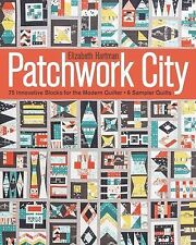 Patchwork City : 75 Innovative Blocks for the Modern Quilter - 6 Sample Quilts b
