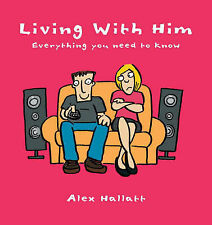Living with Him: Everything You Need to Know Alex Hallatt Very Good Book