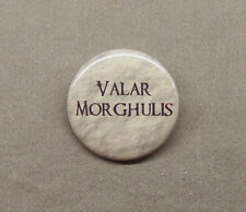 "Game of Thrones 'Valar Morghulis' 1.25"" Button Pinback All Men Must Die GRRM GoT"