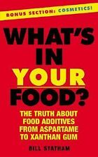 What's In Your Food?: The Truth about Additives from Aspartame to Xanthan Gum, S