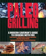 Paleo Grilling: A Modern Caveman's Guide to Cooking with Fire by Federico, Tony