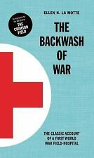The Backwash of War: The Classic Account of a First World War Field-Hospital, La