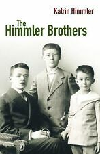 The Himmler Brothers : A German Family History by Katrin Himmler (2008,...