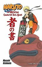 Naruto Ser.: Naruto : The Official Character Data Book by Masashi Kishimoto...