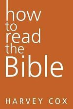 How to Read the Bible by Cox, Harvey