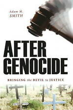 After Genocide: Bringing the Devil to Justice, Smith, Adam M., Good, Hardcover