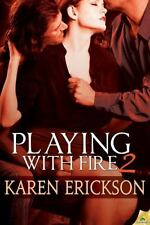 Playing with Fire 2 by Karen Erickson (2013, Paperback)