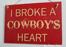 Broke a Cowboy's Heart Sign - Cute Wooden Love Country Music Nashville Rodeo Bar