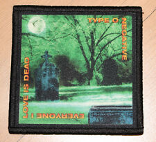 "TYPE O NEGATIVE ""EVERYONE I LOVE IS DEAD"" silk screen PATCH"