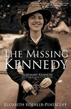 THE MISSING KENNEDY: Rosemary Kennedy Hardcover NEW FREE SHIPPING--SIGNED