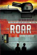 The Roar by Emma Clayton (2009, Hardcover)