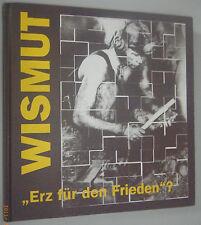 """SAG/SDAG Wismut """"ERZ für den Frieden """"? Firmengeschichte Aue Erzgebirge Uran"""