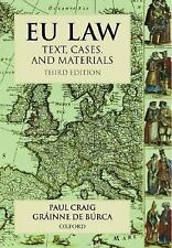 EU Law : Text, Cases and Materials by Paul Craig and Gráinne de Búrca (2002,...