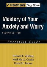 Mastery of Your Anxiety and Worry (MAW): Therapist Guide (Treatments That Work),