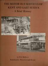 Motor Bus Services of Kent and East Sussex: A Brief History, Eric Baldock, New c