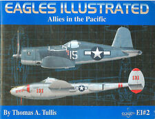 EAGLES ILLUSTRATED #2 ALLIES IN THE PACIFIC FG USAAF VF USN VMF USMC RNZAF AVG