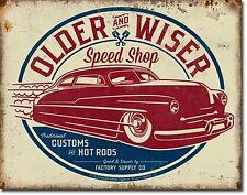 Older and Wiser Speed Shop (ls) metal sign  400mm x 310mm (de)