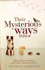 Their Mysterious Ways Too: More Amazing Stories About God's Animals and Us!