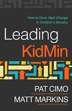 Leading Kidmin: How to Drive Real Change in Children's Ministry by Pat Cimo Pape
