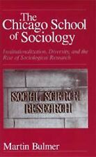 The Chicago School of Sociology: Institutionalization, Diversity, and the Rise o
