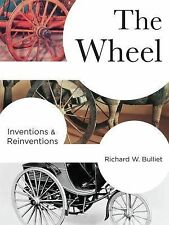 Columbia Studies in International and Global History: The Wheel : Inventions...