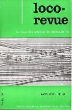 LOCO- REVUE n°139 (Avril 1955)  =   sommaire détaillé à l'intérieur