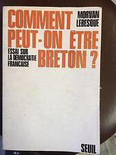 Comment peut on être Breton . M Lebesque. Essai sur la démocratie francaise