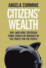 Citizens' Wealth : Transforming Sovereign Wealth Funds into Community Funds...