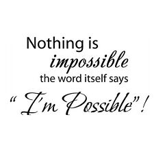 Nothing is impossible I'm Possible Quote Vinyl Decal Wall Sticker Home Decor New