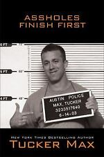 Assholes Finish First by Tucker Max (NEW HARDCOVER)