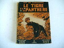 collection signe de piste alsatia LE TIGRE ET SA PANTHERE 1945 roman scout