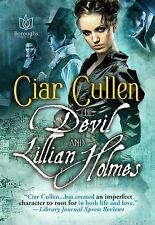 The Devil and Lillian Holmes by Ciar Cullen (2015, Paperback)