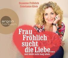 Frau Fröhlich sucht die Liebe ... und bleibt nicht lang allein - CD