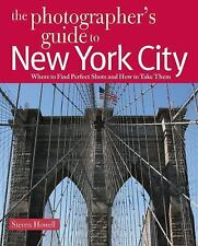 The Photographer's Guide to New York City: Where to Find Perfect Shots and How t