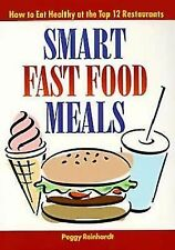 Smart Fast Food Meals: How to Eat Healthy at the Top 12 Restaurants by Reinhard