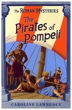 The Pirates of Pompeii: Roman Mysteries 3 (The Roman Mysteries), Caroline Lawren
