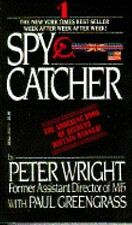 SpyCatcher: The Candid Autobiography of a Senior Intelligence Officer Wright, P