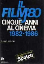 DT Il film '80 Cinque anni al cinema 1982 - 1986 Kezich Oscar Mondadori 1986