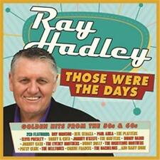 RAY HADLEY THOSE WERE THE DAYS GOLDEN HITS 50s & 60s VARIOUS ARTISTS 2 CD NEW